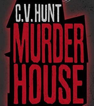Murder House por CV Hunt. Terror en CuotasPequeñas.