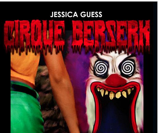 Cirque Bersek de Jessica Guess. De Amores y FeriasAbandonadas.