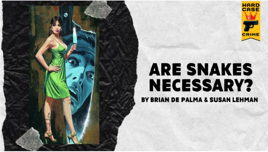 Are Snakes Necessary? La Primera Novela de Brian DePalma.