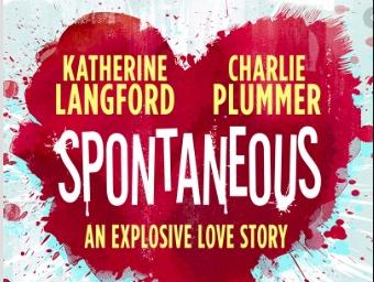 Spontaneous. Una Estupenda Comedia de Amor, Ansiedades yExplosiones.