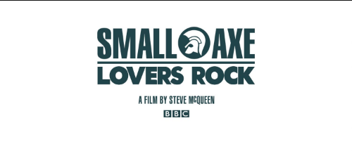 Small Axe: Lovers Rock. Amor, juventud y mucha música.