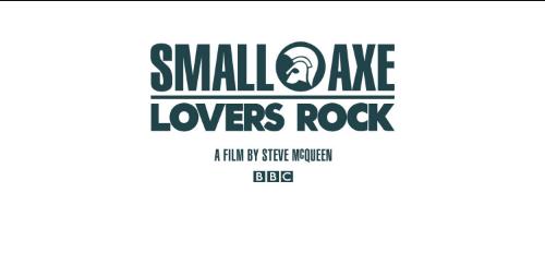 Small Axe: Lovers Rock. Amor, juventud y muchamúsica.